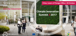"Climate-KIC kicks off innovation initiative for cities at 2017 Climate Innovation Summit ""Cities, levers of change"""